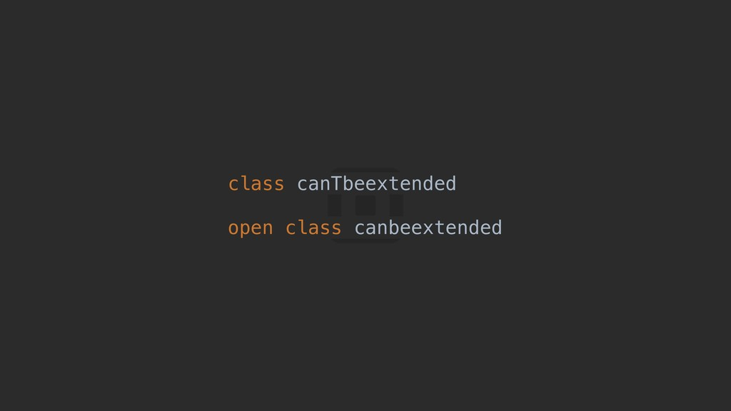 class canTbeextended open class canbeextended