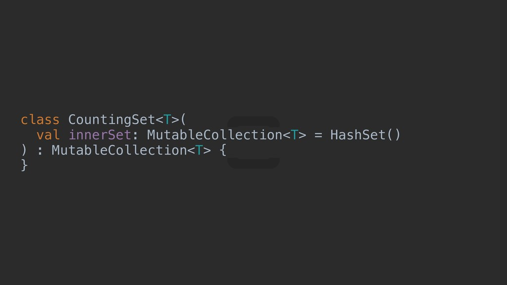 class CountingSet<T>( val innerSet: MutableColl...