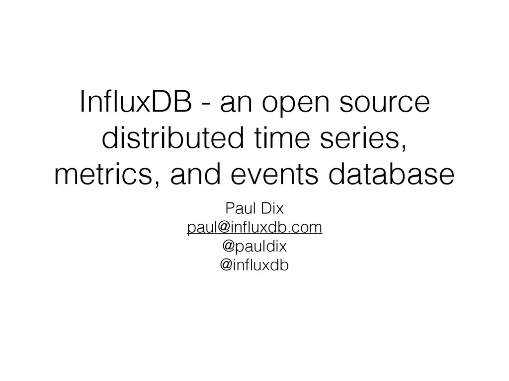 InfluxDB - an open source distributed time serie...
