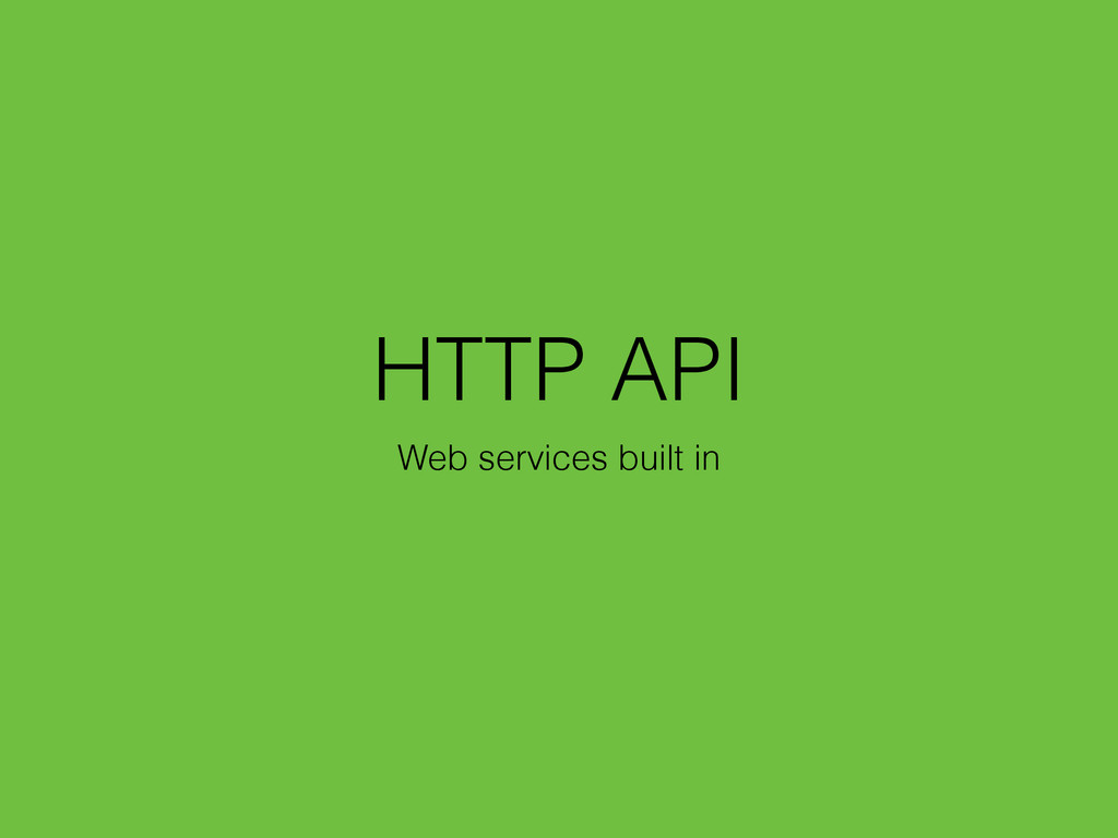 HTTP API Web services built in