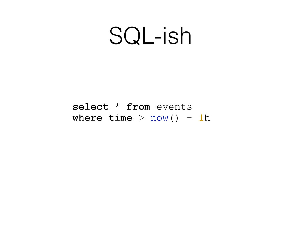 SQL-ish select * from events where time > now()...