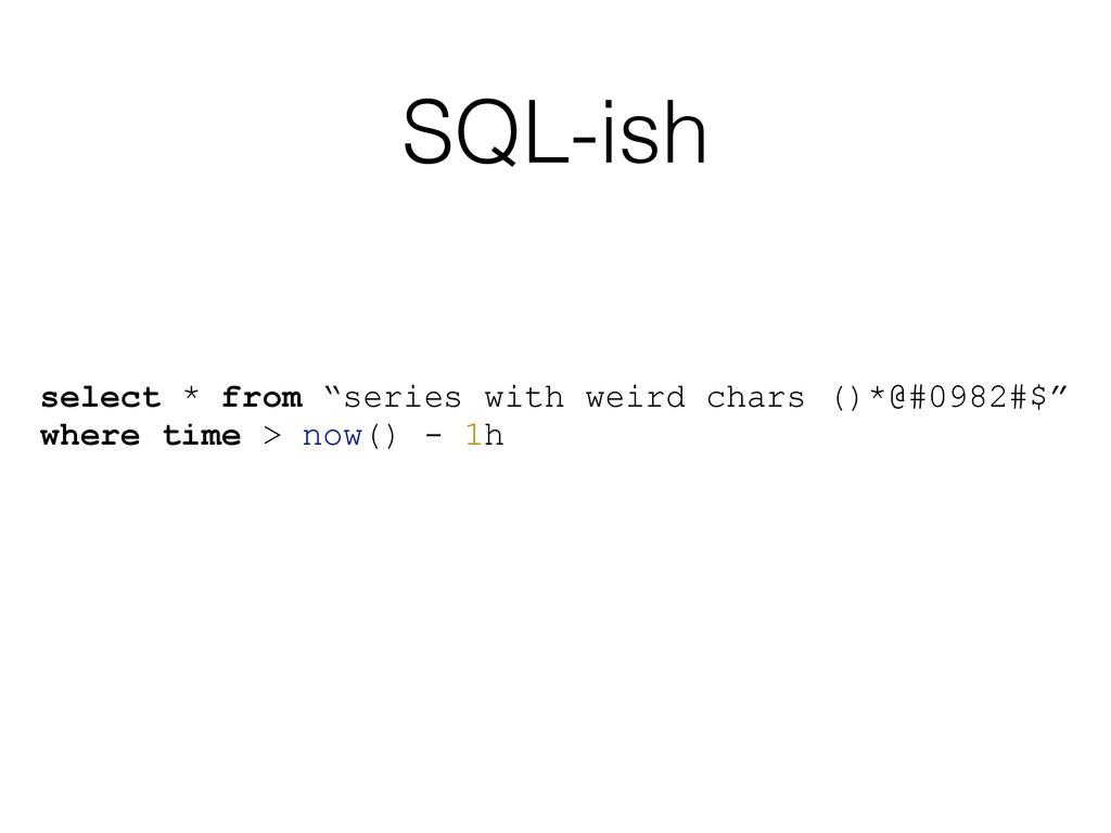 "SQL-ish select * from ""series with weird chars ..."
