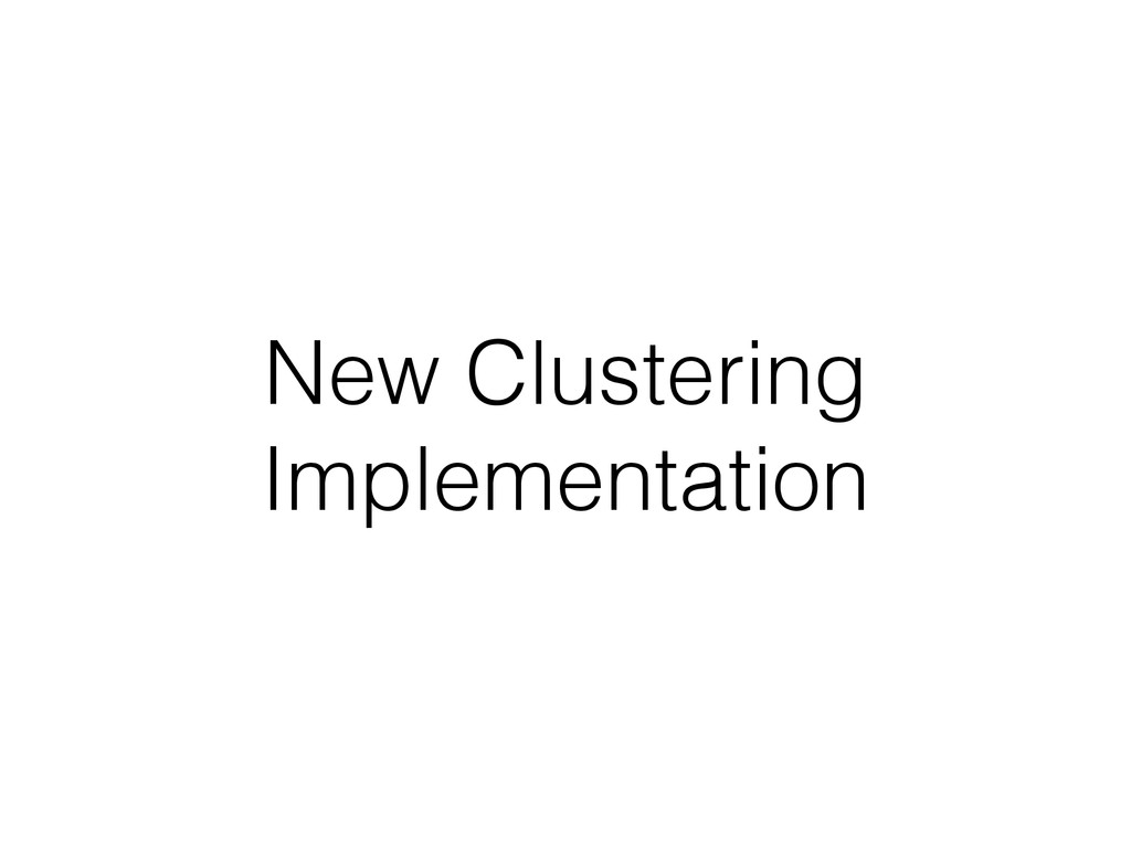 New Clustering Implementation
