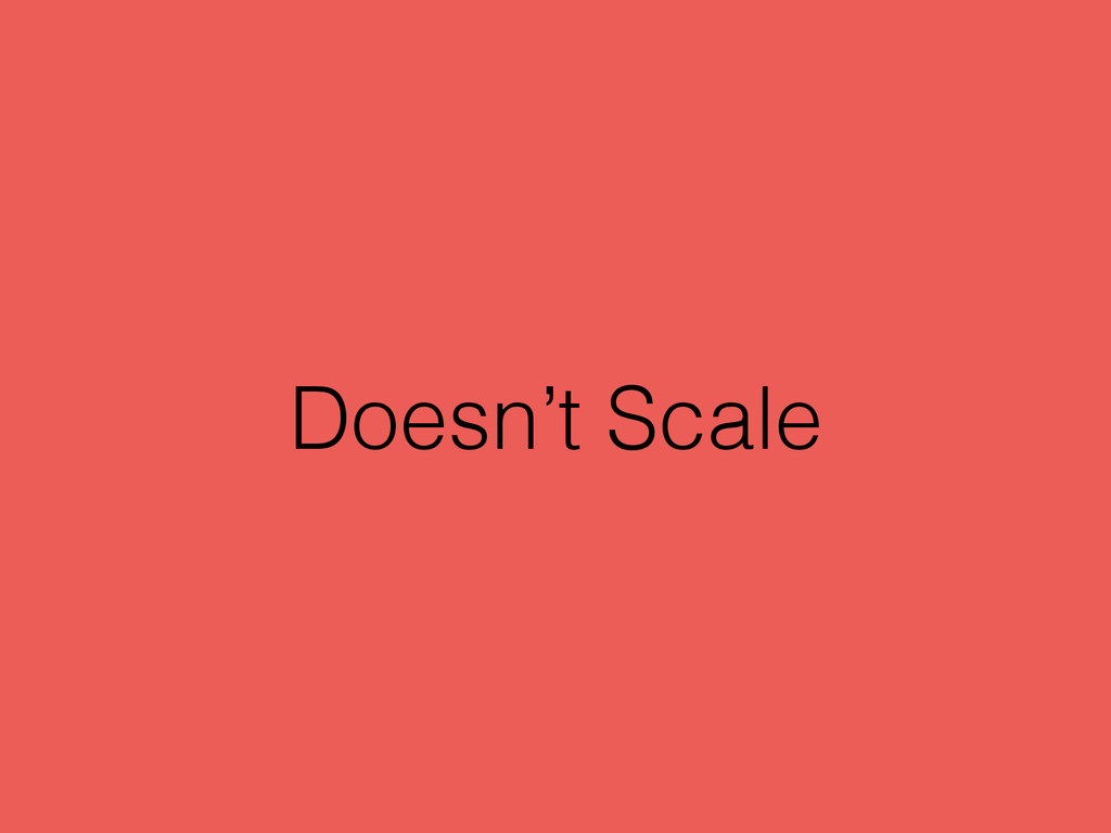 Doesn't Scale