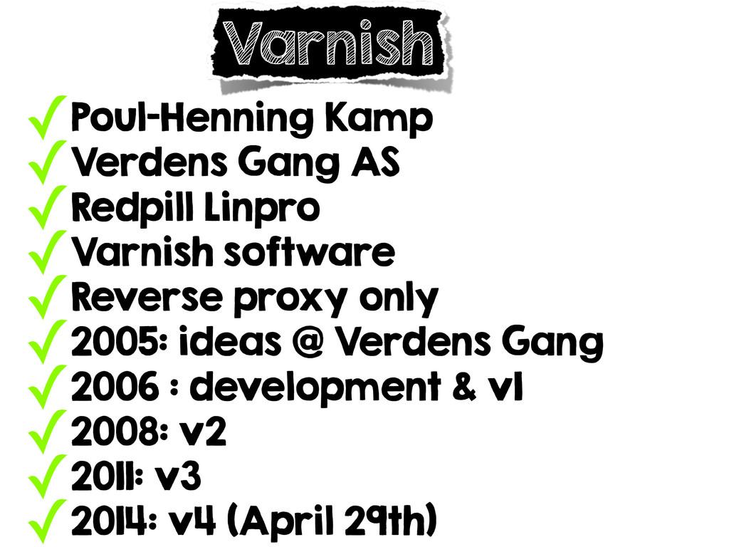 Varnish ✓Poul-Henning Kamp ✓Verdens Gang AS ✓Re...