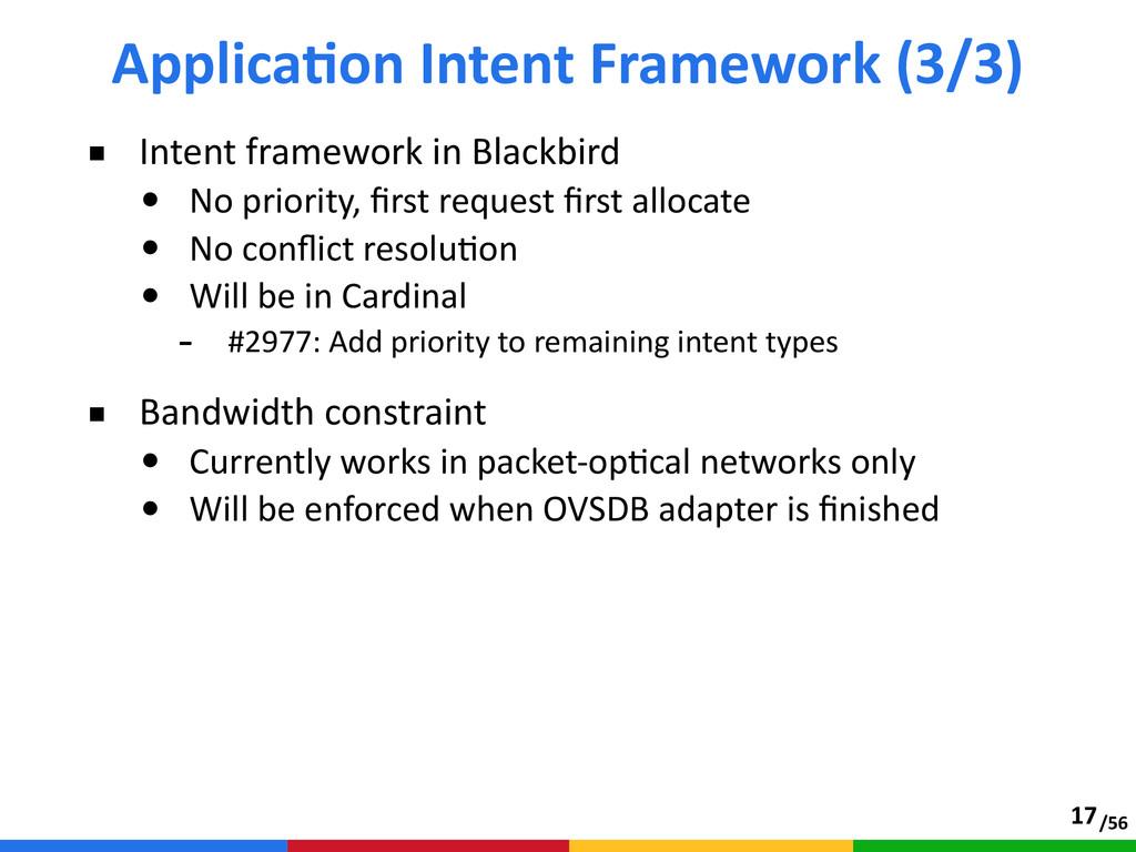 /56 ■ Intent framework in Blackbird  • No ...