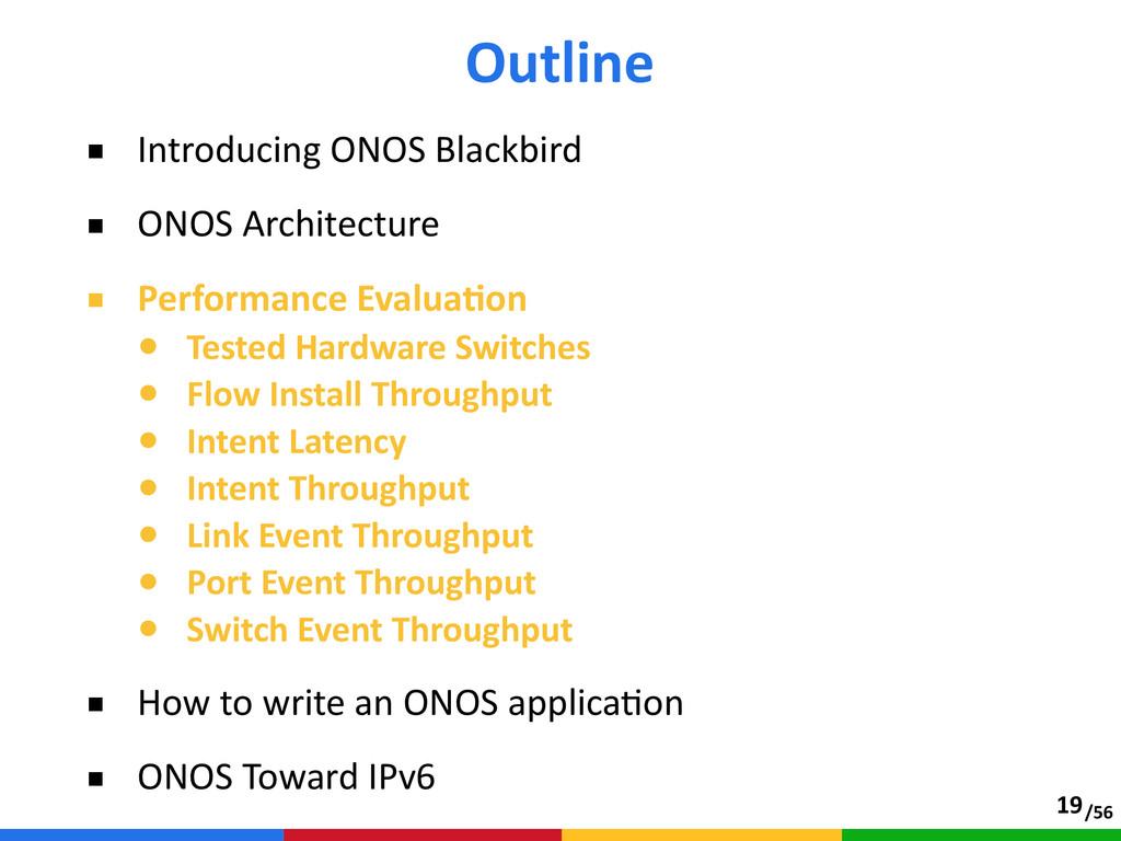 /56 ■ Introducing ONOS Blackbird  ■ ONOS Ar...