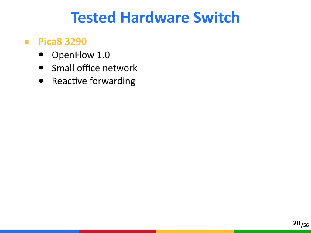 /56 ■ Pica8 3290  • OpenFlow 1.0  • Small ...