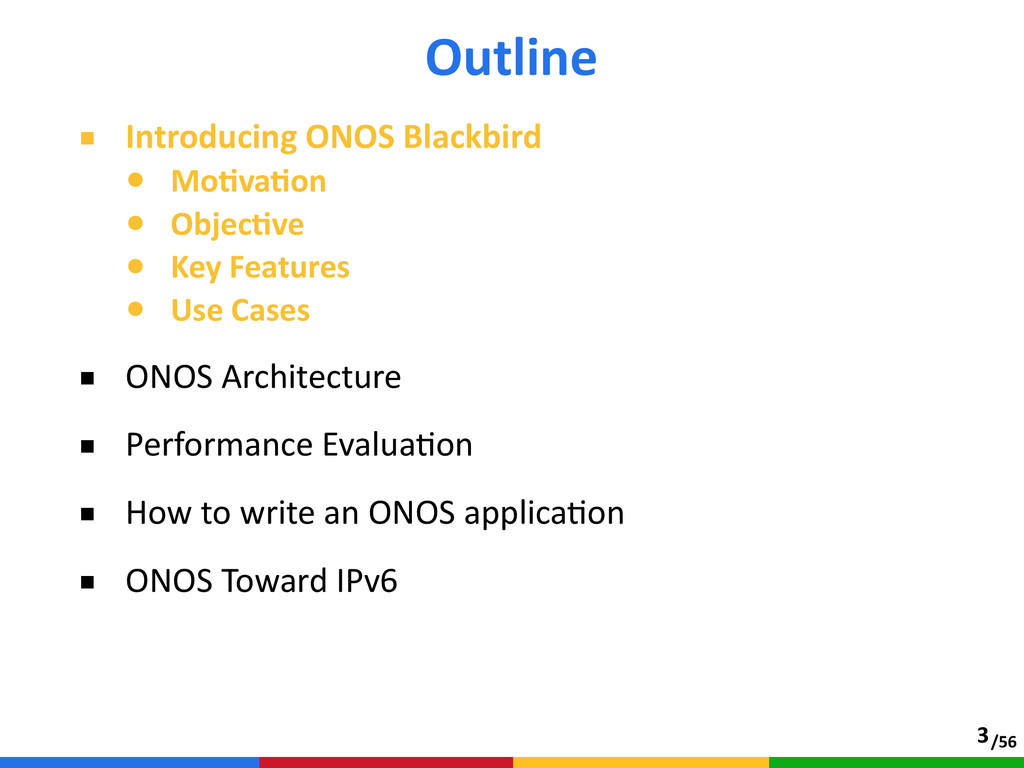 /56 ■ Introducing ONOS Blackbird  • MoTvaTon...