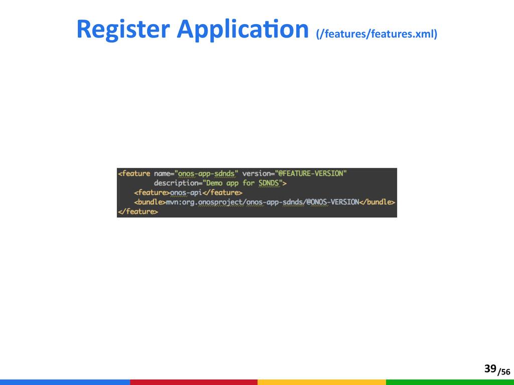/56 Register ApplicaTon (/features/features.x...