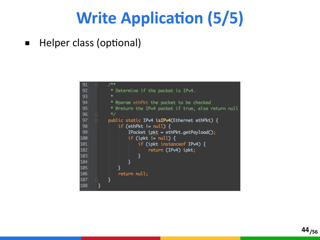 /56 ■ Helper class (opAonal) Write ApplicaTo...