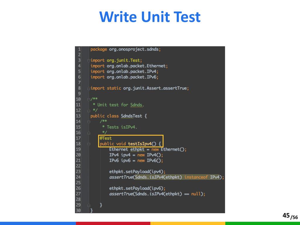 /56 Write Unit Test 45
