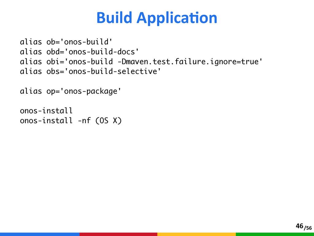 /56 alias ob='onos-build' alias obd='onos-build...