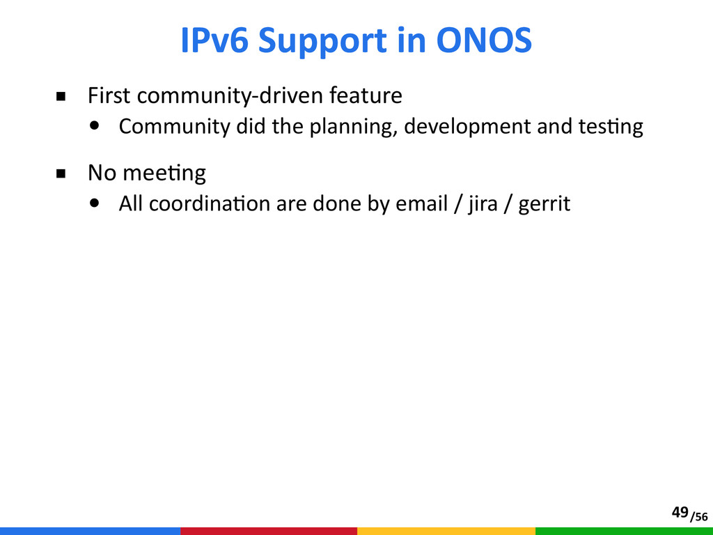 /56 ■ First community-‐driven feature  • Co...