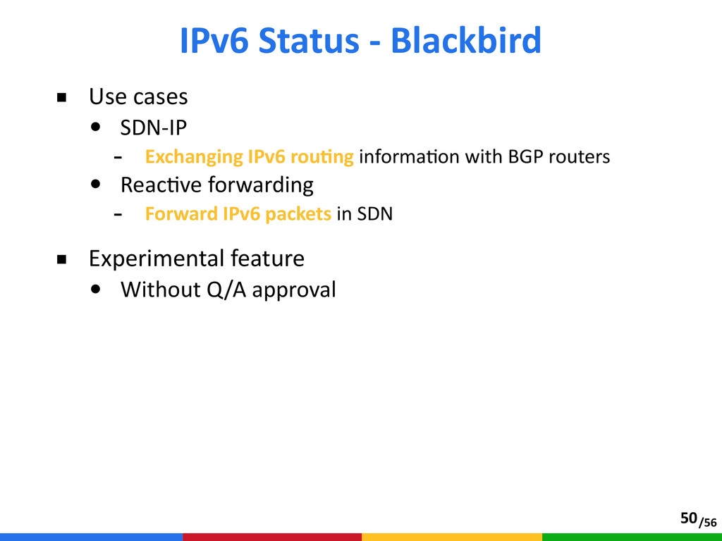 /56 ■ Use cases  • SDN-‐IP  -‐ Exchanging ...