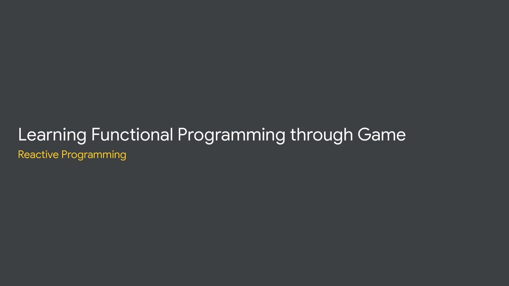 Learning Functional Programming through Game Re...