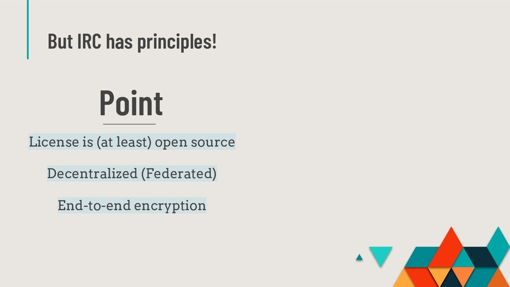 But IRC has principles! Point License is (at le...