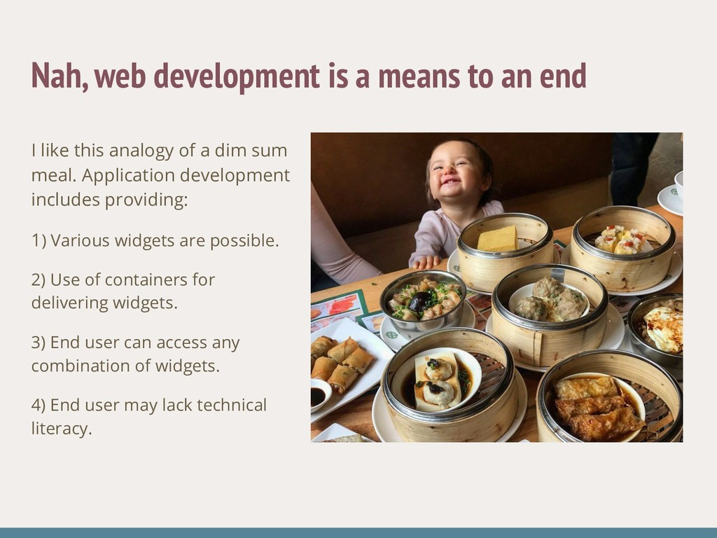 Nah, web development is a means to an end I lik...
