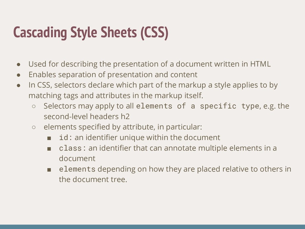 Cascading Style Sheets (CSS) ● Used for describ...