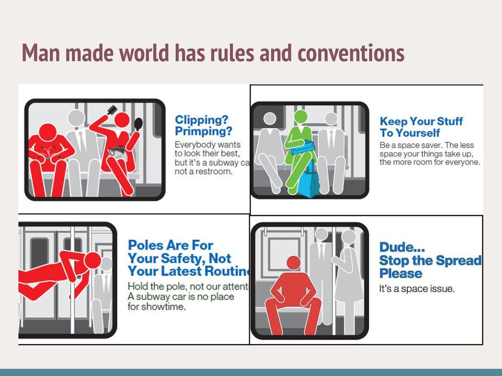 Man made world has rules and conventions