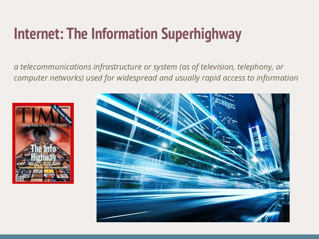 Internet: The Information Superhighway a teleco...