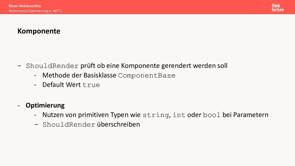- ShouldRender prüft ob eine Komponente gerende...