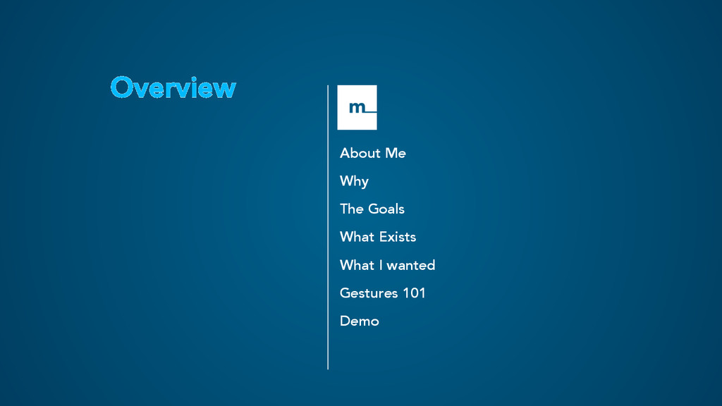 Overview About Me Why The Goals What Exists Wha...