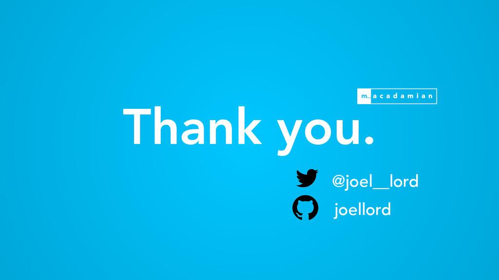 Thank you. @joel__lord joellord