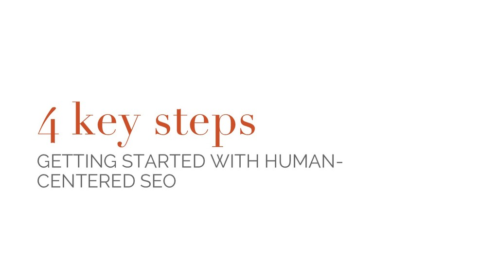 4 key steps GETTING STARTED WITH HUMAN- CENTERE...
