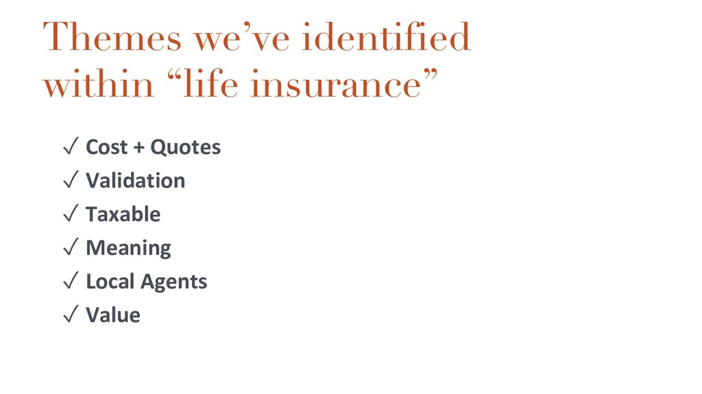 "Themes we've identified within ""life insurance""..."
