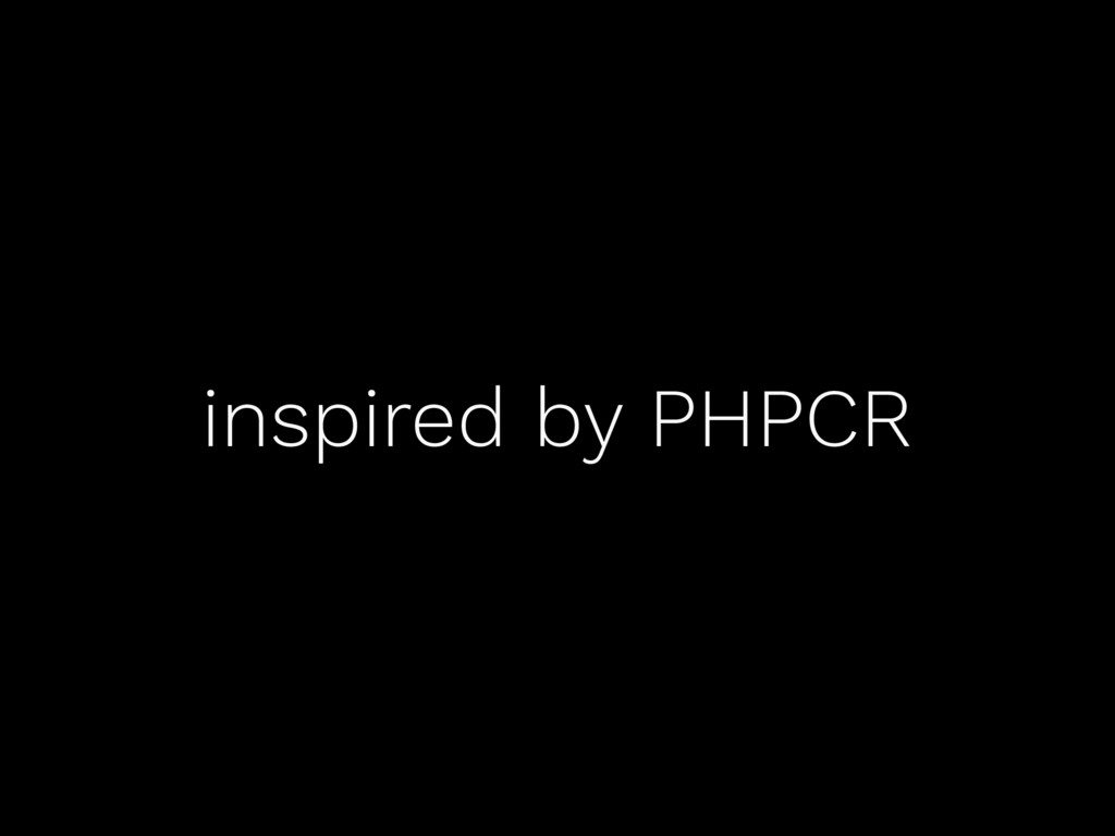 inspired by PHPCR