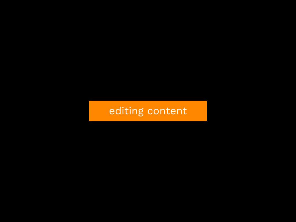 editing content
