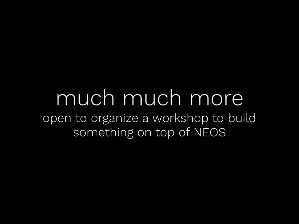much much more open to organize a workshop to b...