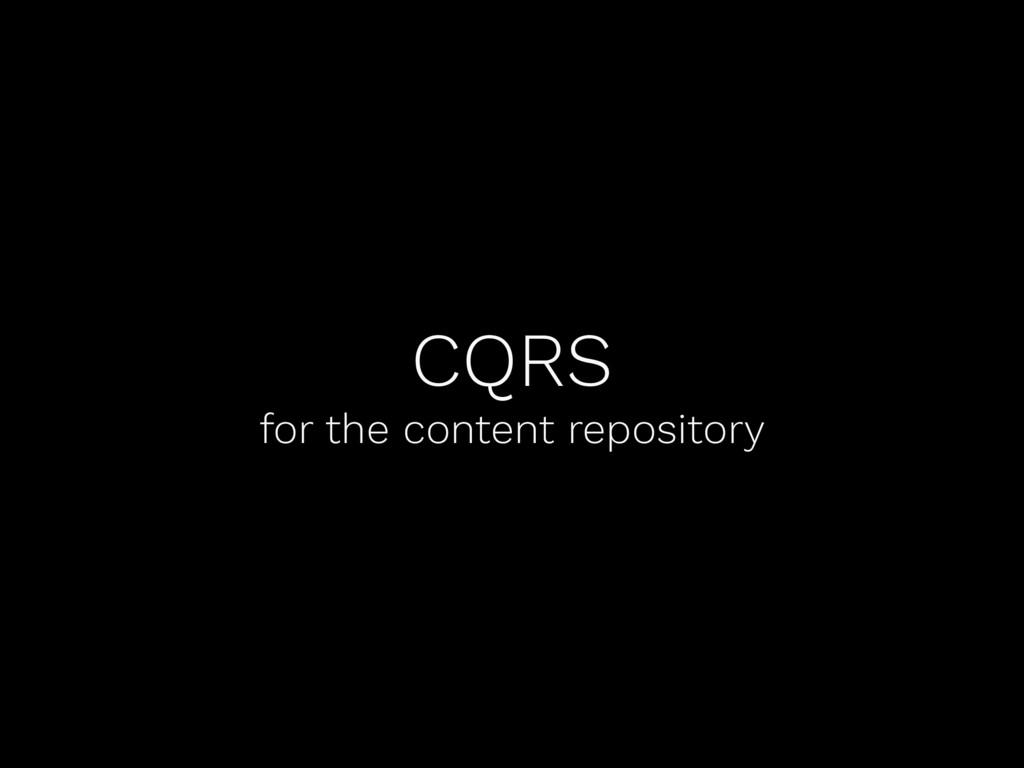 CQRS for the content repository