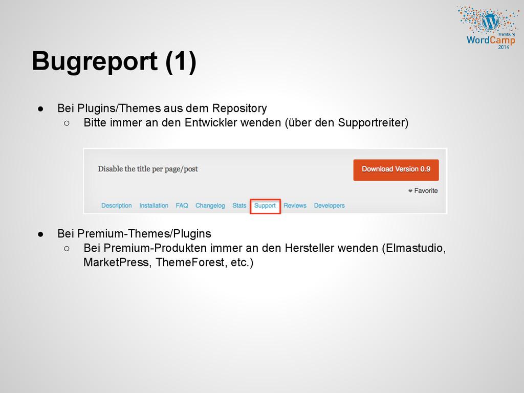 Bugreport (1) ● Bei Plugins/Themes aus dem Repo...