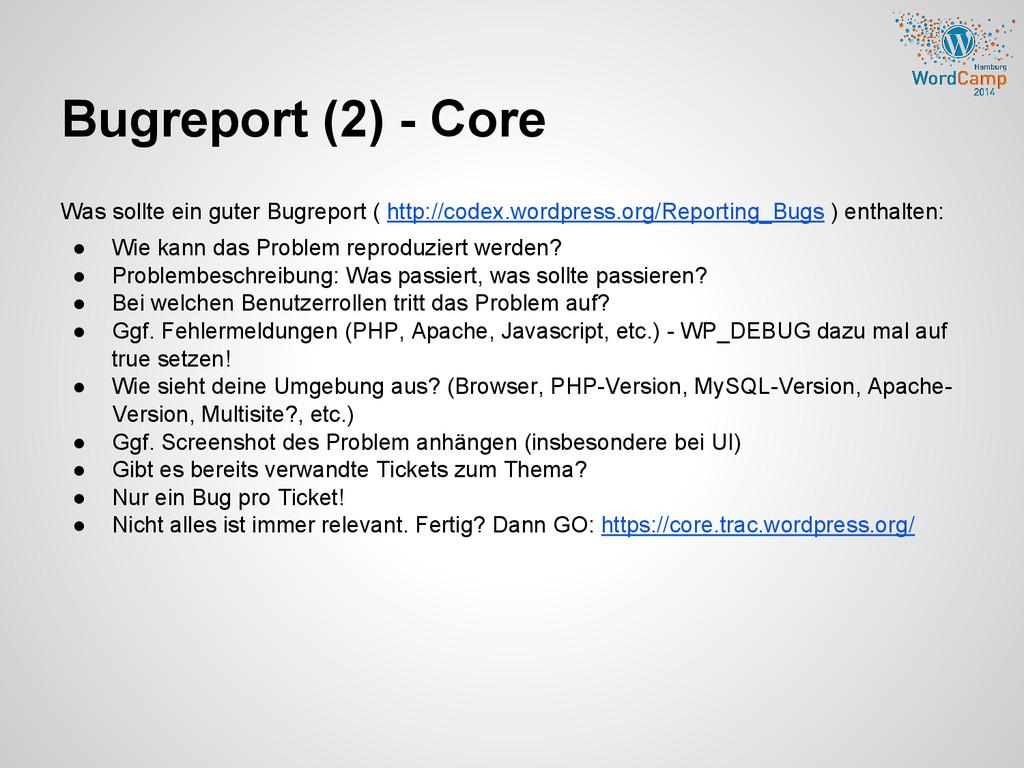 Was sollte ein guter Bugreport ( http://codex.w...