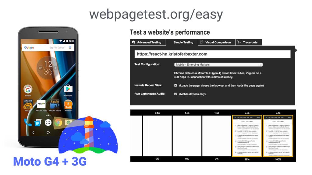 webpagetest.org/easy Moto G4 + 3G