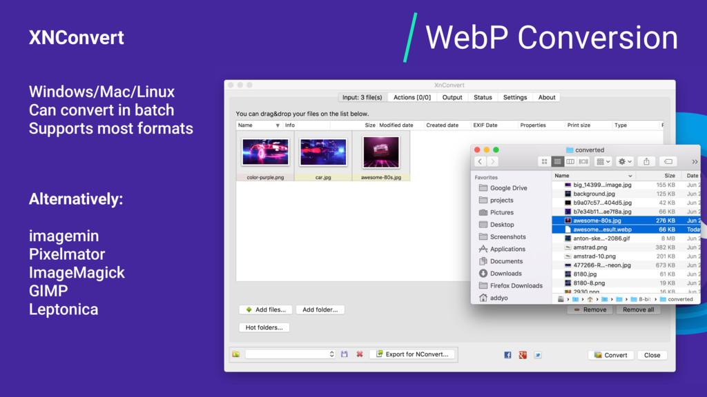 WebP Conversion XNConvert Windows/Mac/Linux Can...