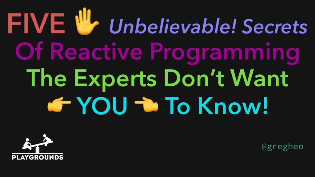 FIVE ✋ Of Reactive Programming Unbelievable! Se...