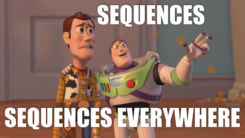 SEQUENCES SEQUENCES EVERYWHERE