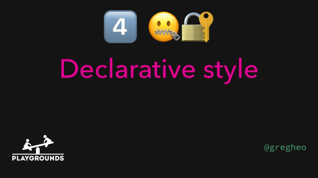 *  Declarative style