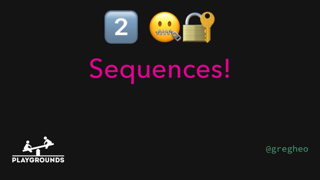 '  Sequences!