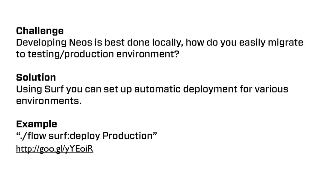 Challenge Developing Neos is best done locally,...