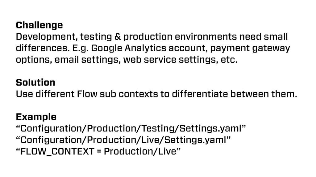 Challenge Development, testing & production env...