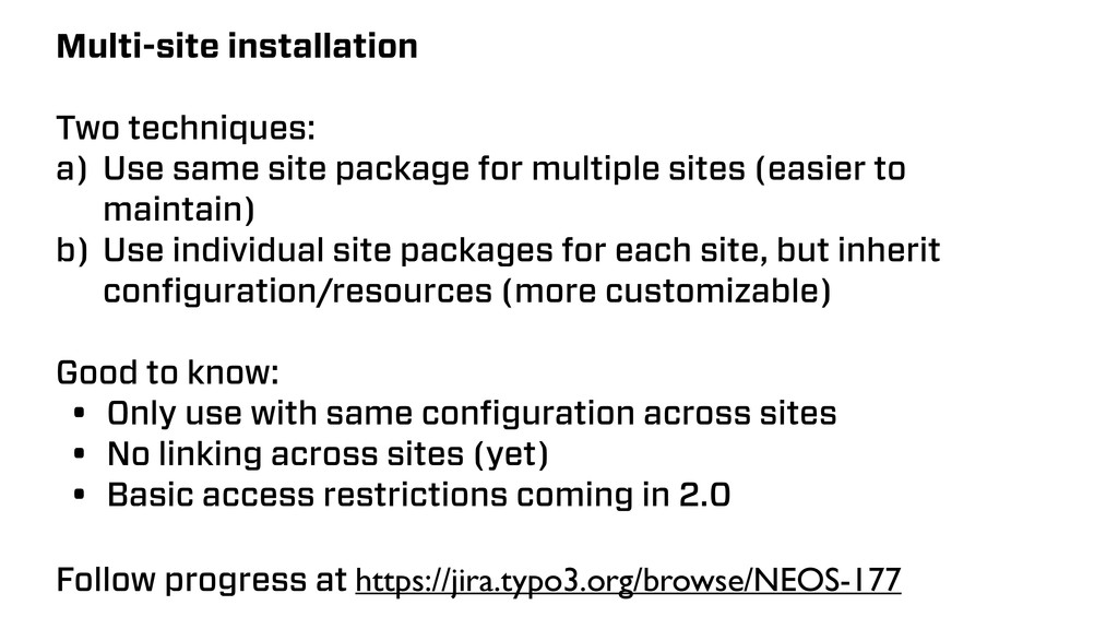 Multi-site installation Two techniques: a) Use ...