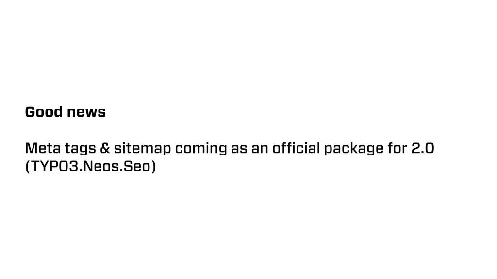 Good news Meta tags & sitemap coming as an offici...