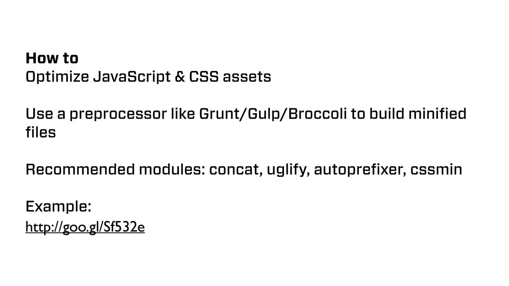 How to Optimize JavaScript & CSS assets Use a p...