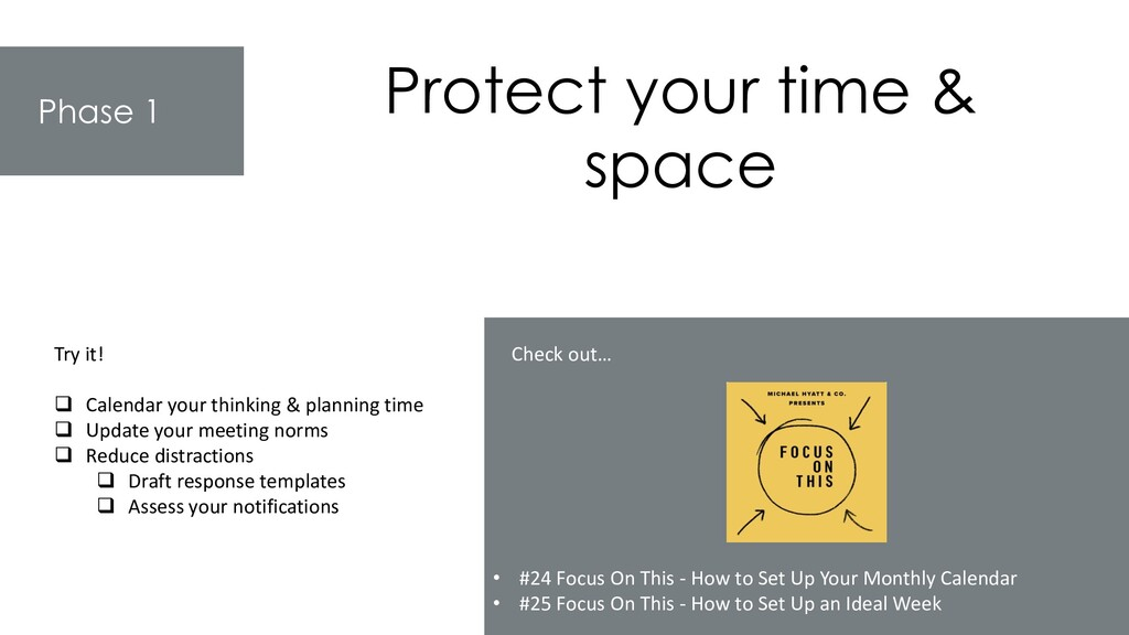 Phase 1 Protect your time & space Try it! ❑ Cal...