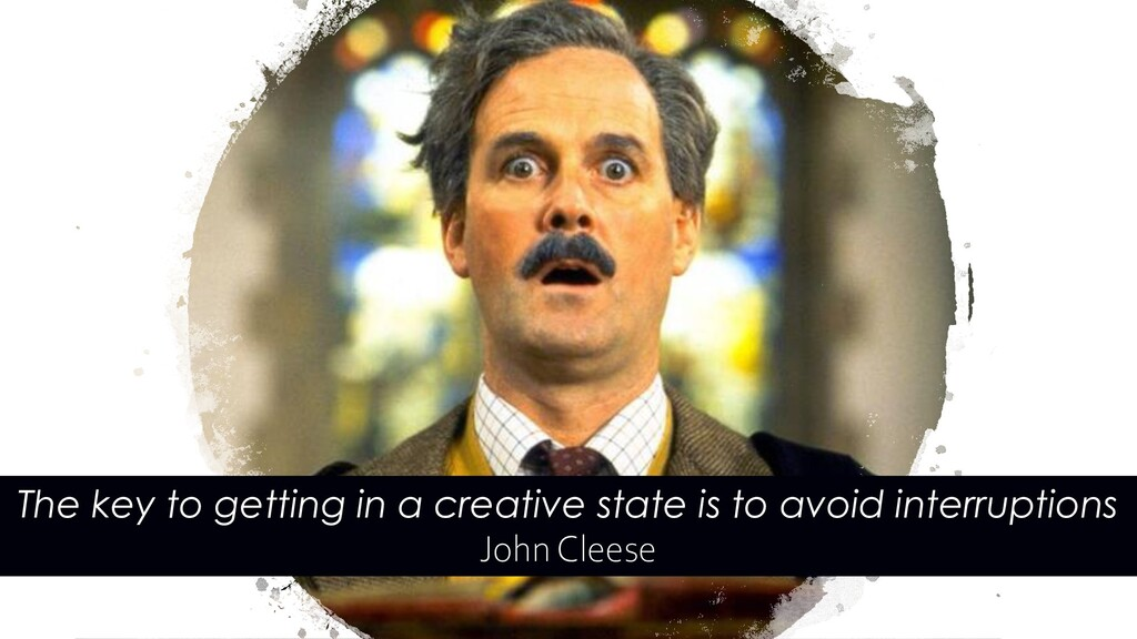 The key to getting in a creative state is to av...