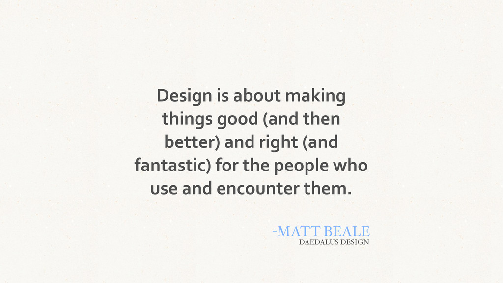 Design is about making  things g...
